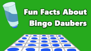 Fun Facts About Bingo Daubers